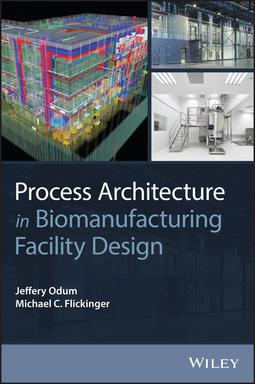 Flickinger, Michael C. - Process Architecture in Biomanufacturing Facility Design, ebook