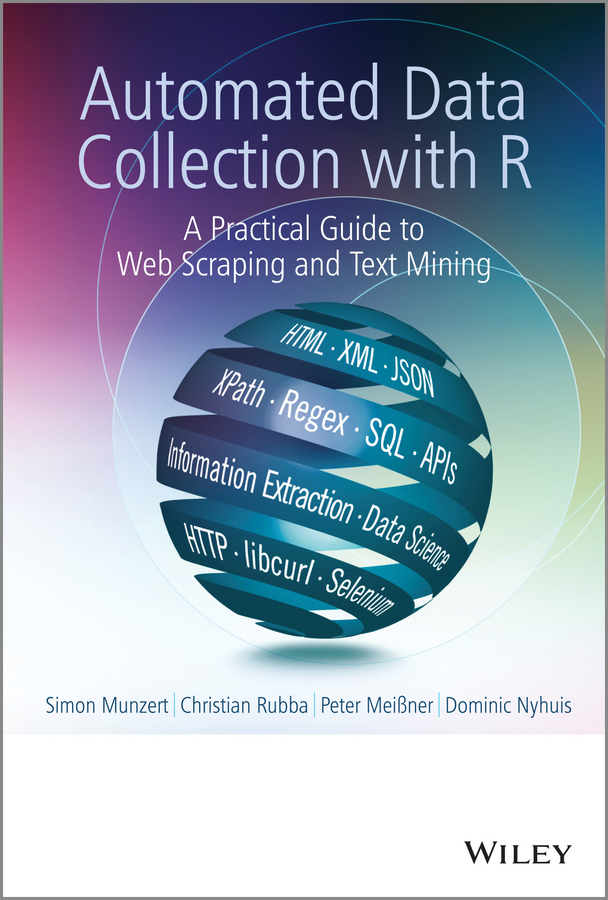 Meißner, Peter - Automated Data Collection with R: A Practical Guide to Web Scraping and Text Mining, ebook
