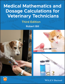 Bill, Robert - Medical Mathematics and Dosage Calculations for Veterinary Technicians, ebook