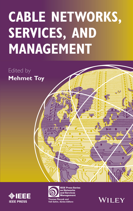 Toy, Mehmet - Cable Networks, Services, and Management, ebook