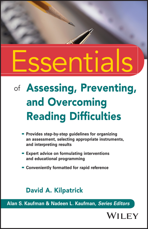 Kilpatrick, David A. - Essentials of Assessing, Preventing, and Overcoming Reading Difficulties, ebook