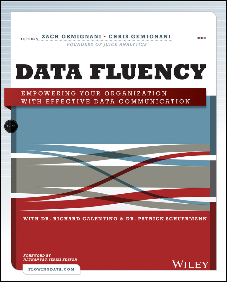 Galentino, Richard - Data Fluency: Empowering Your Organization with Effective Data Communication, ebook