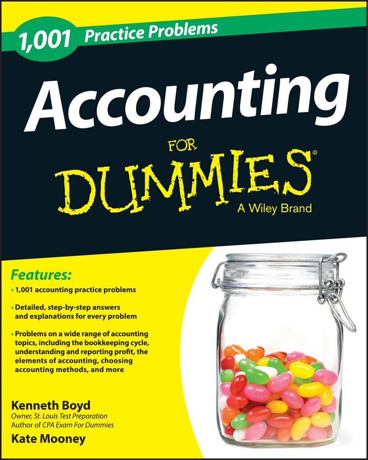 Boyd, Kenneth W. - 1,001 Accounting Practice Problems For Dummies, ebook