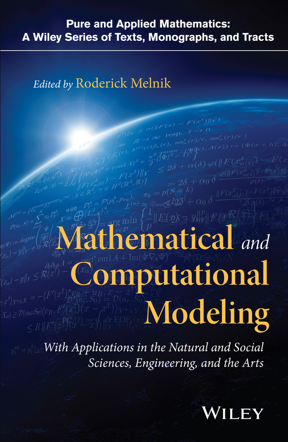 Melnik, Roderick - Mathematical and Computational Modeling: With Applications in Natural and Social Sciences, Engineering, and the Arts, ebook