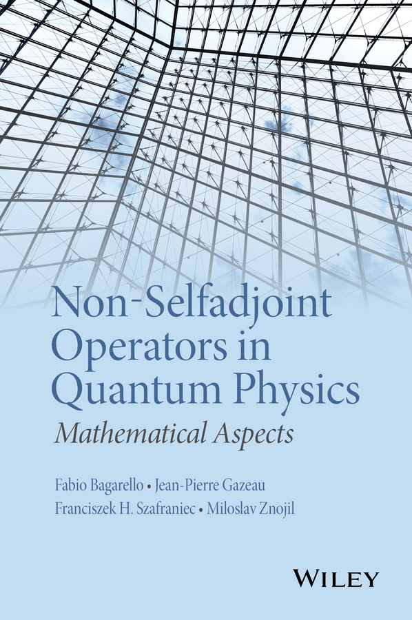 Bagarello, Fabio - Non-Selfadjoint Operators in Quantum Physics: Mathematical Aspects, ebook