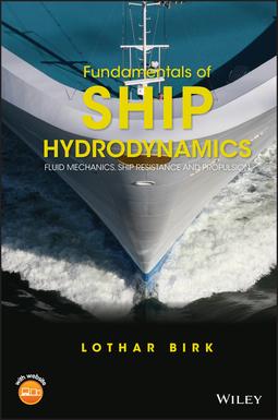 Birk, Lothar - Fundamentals of Ship Hydrodynamics: Fluid Mechanics, Ship Resistance and Propulsion, ebook