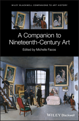 Facos, MIchelle - A Companion to Nineteenth-Century Art, e-bok