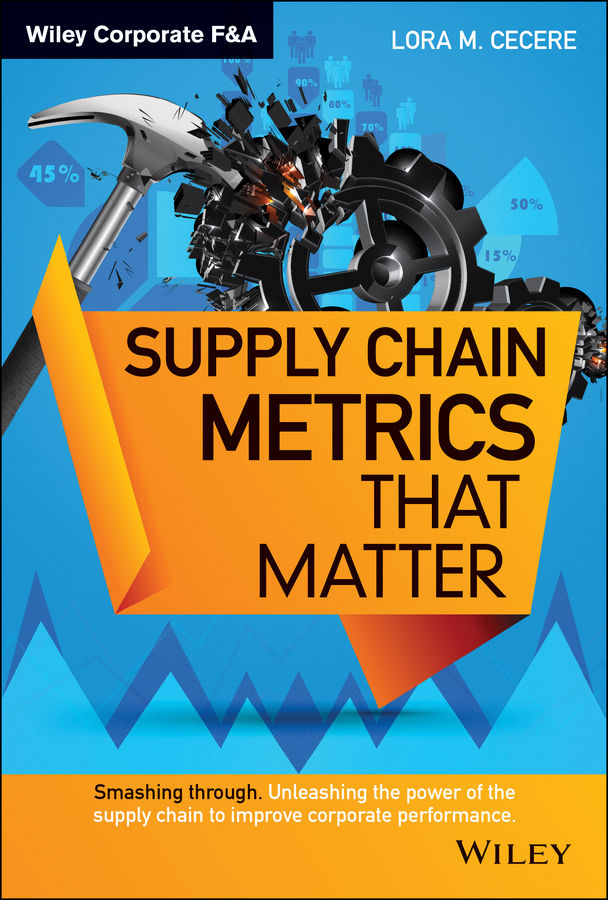 Cecere, Lora M. - Supply Chain Metrics that Matter, ebook