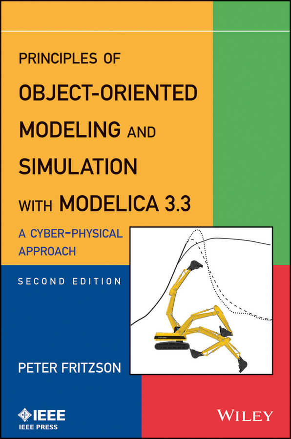 Fritzson, Peter - Principles of Object-Oriented Modeling and Simulation with Modelica 3.3: A Cyber-Physical Approach, ebook