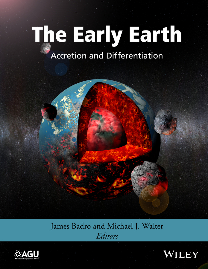 Badro, James - The Early Earth: Accretion and Differentiation, ebook