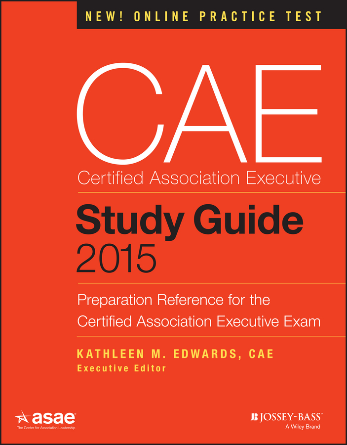 Edwards, Kathleen M. - CAE Study Guide 2015: Preparation Reference for the Certified Association Executive Exam, ebook