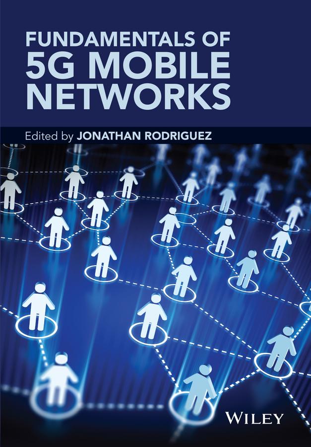 Rodriguez, Jonathan - Fundamentals of 5G Mobile Networks, ebook