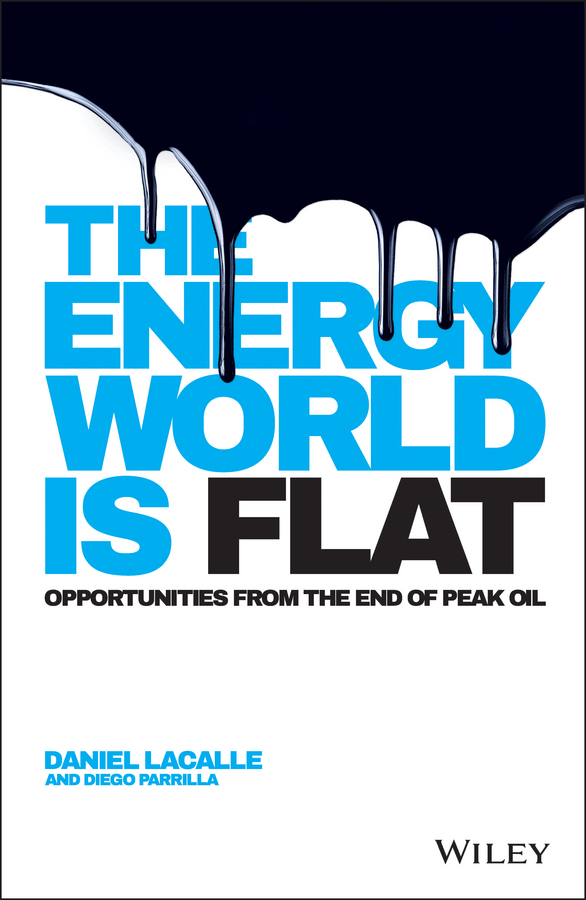 Lacalle, Daniel - The Energy World is Flat: Opportunities from the End of Peak Oil, ebook