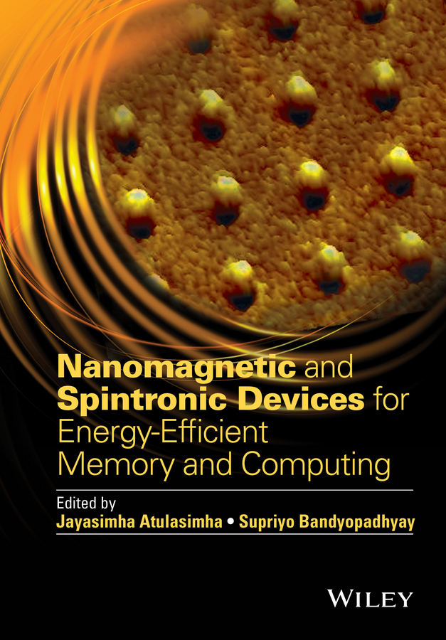 Atulasimha, Jayasimha - Nanomagnetic and Spintronic Devices for Energy-Efficient Memory and Computing, ebook