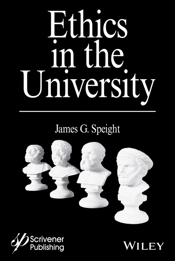 Speight, James G. - Ethics in the University, ebook