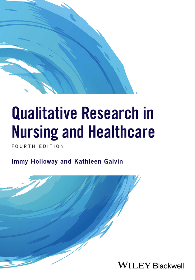 Galvin, Kathleen - Qualitative Research in Nursing and Healthcare, e-bok