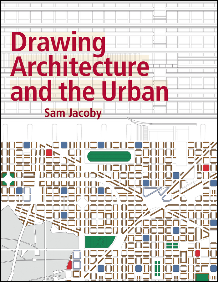 Jacoby, Sam - Drawing Architecture and the Urban, ebook