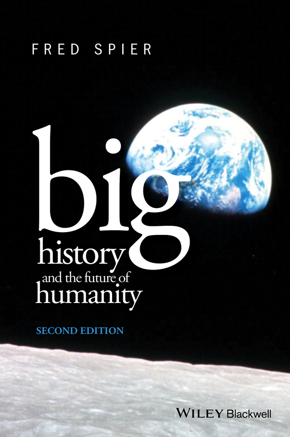 Spier, Fred - Big History and the Future of Humanity, ebook