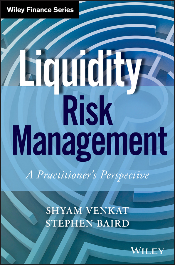 Baird, Stephen - Liquidity Risk Management: A Practitioner's Perspective, e-kirja