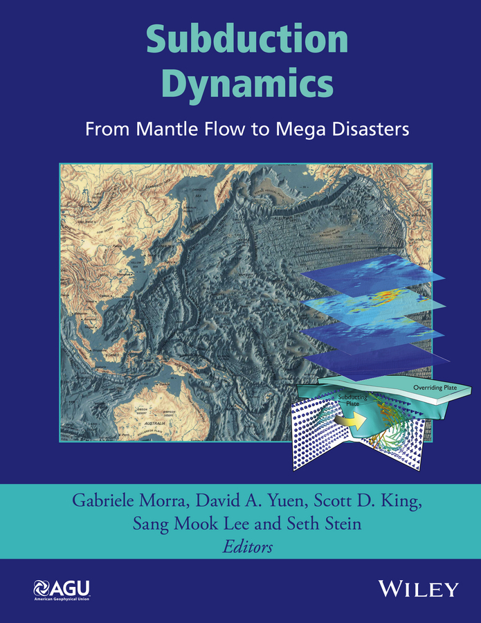 King, Scott D. - Subduction Dynamics: From Mantle Flow to Mega Disasters, ebook