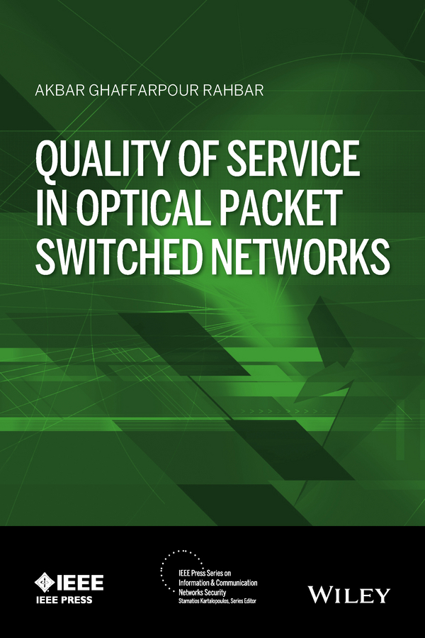 Rahbar, Akbar G. - Quality of Service in Optical Packet Switched Networks, ebook