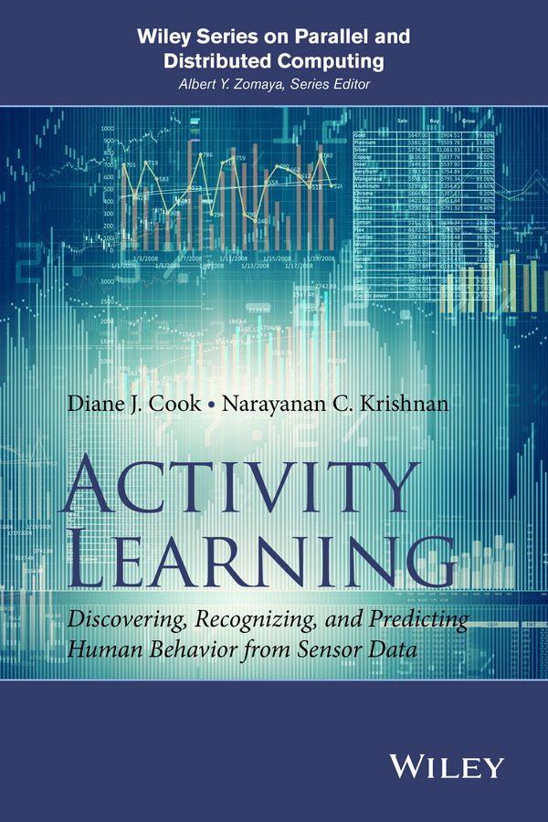 Cook, Diane J. - Activity Learning: Discovering, Recognizing, and Predicting Human Behavior from Sensor Data, ebook