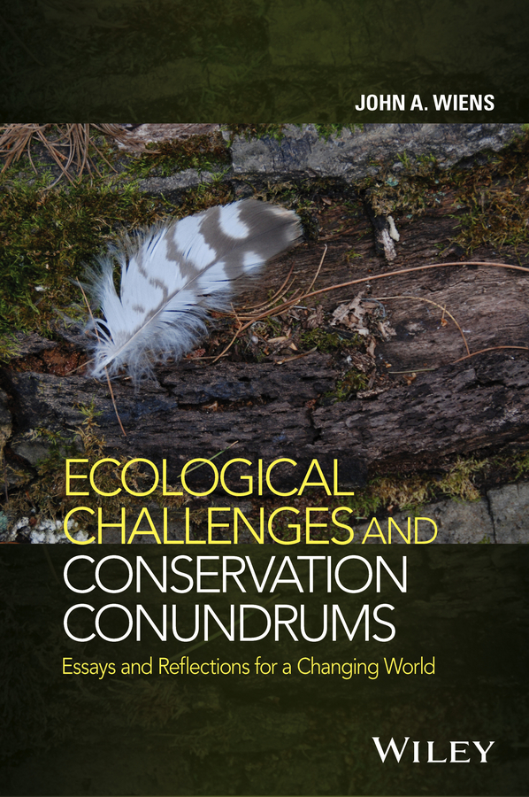 Wiens, John A. - Ecological Challenges and Conservation Conundrums: Essays and Reflections for a Changing World, ebook