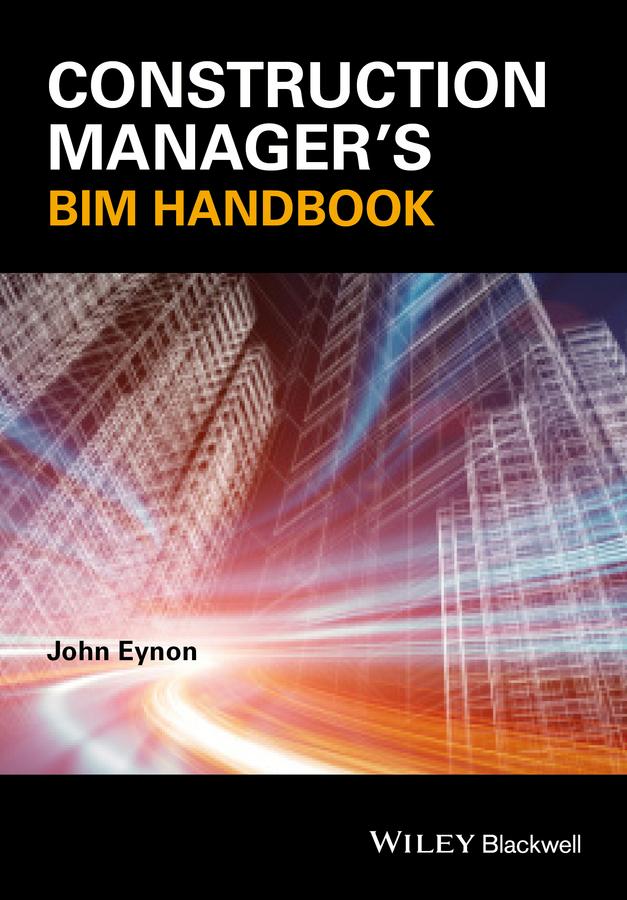 Eynon, John - Construction Manager's BIM Handbook, ebook