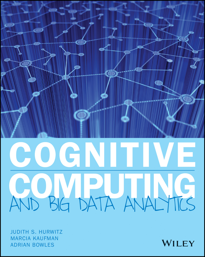 Bowles, Adrian - Cognitive Computing and Big Data Analytics, ebook