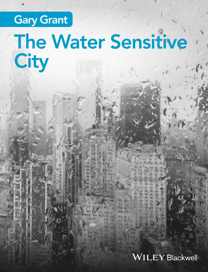 Grant, Gary - The Water Sensitive City, ebook