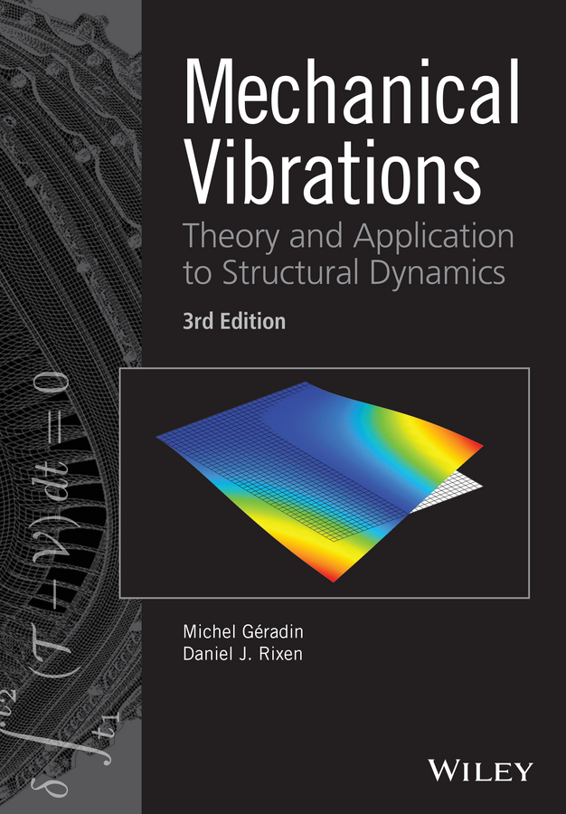 Geradin, Michel - Mechanical Vibrations: Theory and Application to Structural Dynamics, ebook