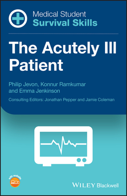 Jenkinson, Emma - Medical Student Survival Skills: The Acutely Ill Patient, ebook