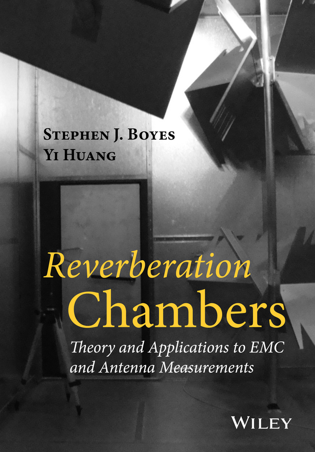 Boyes, Stephen J. - Reverberation Chambers (RCs) - Applications in Antennas and Electromagnetic Compatibility (EMC) Measurements, ebook