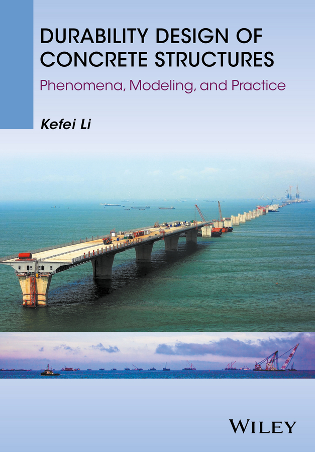Li, Kefei - Durability Design of Concrete Structures: Phenomena, Modeling, and Practice, ebook