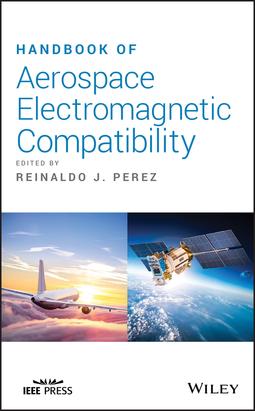 Perez, Reinaldo J. - Handbook of Aerospace Electromagnetic Compatibility, e-bok