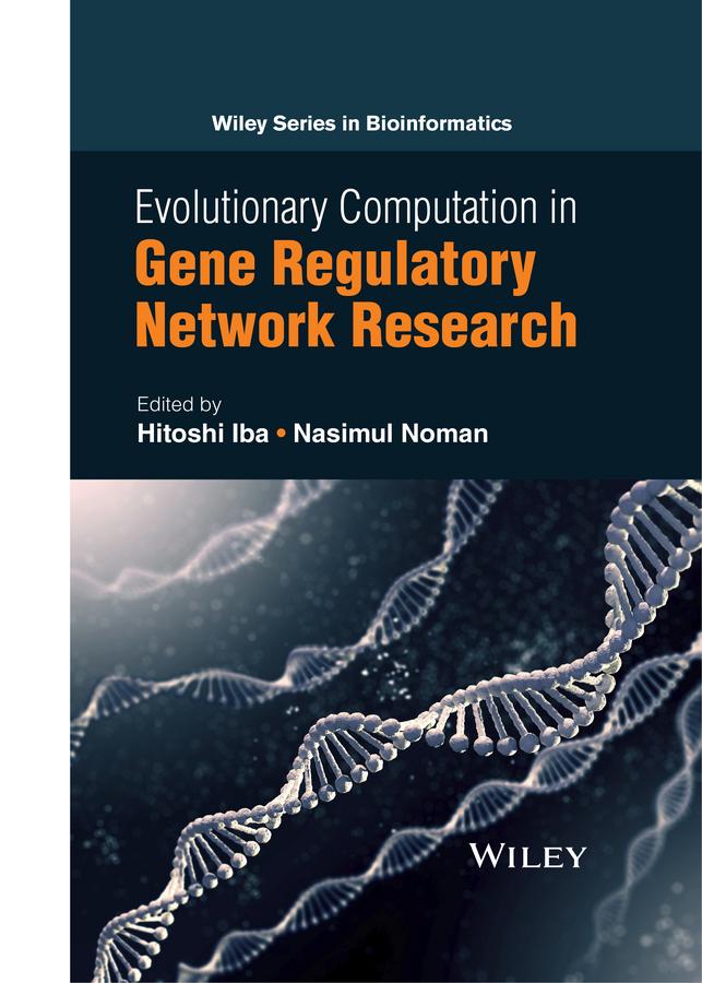 Iba, Hitoshi - Evolutionary Computation in Gene Regulatory Network Research, ebook