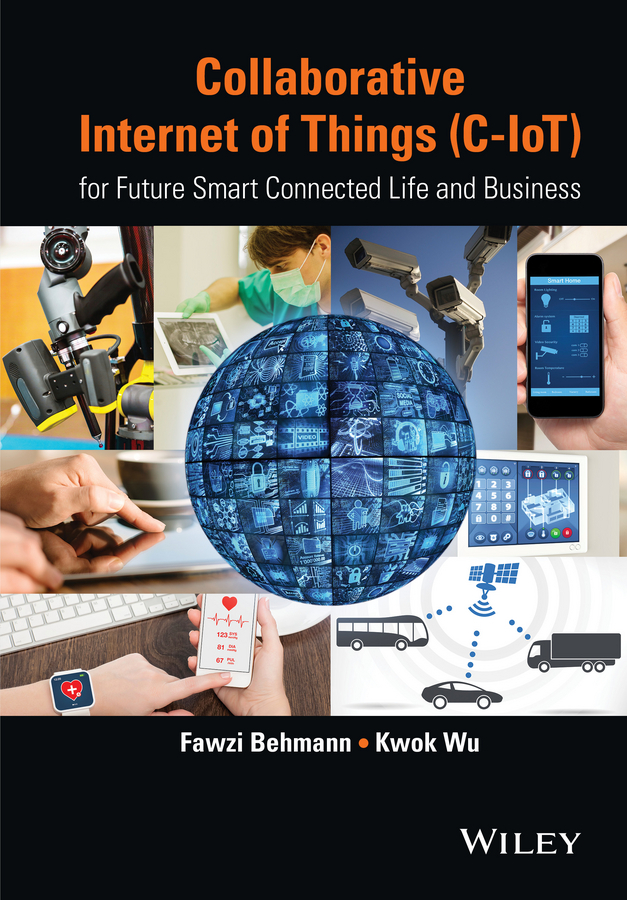Behmann, Fawzi - Collaborative Internet of Things (C-IoT): for Future Smart Connected Life and Business, ebook