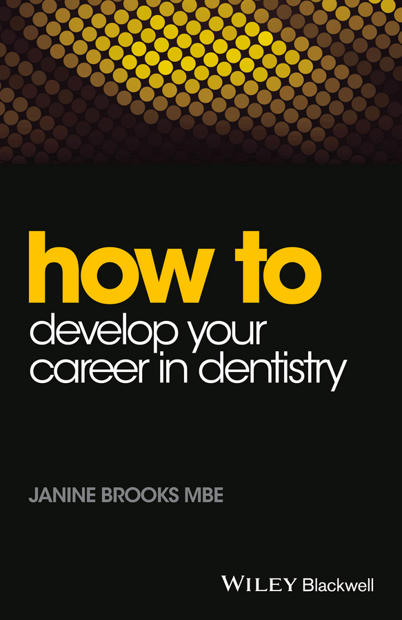 Brooks, Janine - How to Develop Your Career in Dentistry, ebook