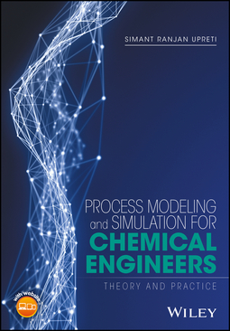 Upreti, Simant R. - Process Modeling and Simulation for Chemical Engineers: Theory and Practice, e-kirja
