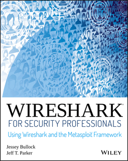 Bullock, Jessey - Wireshark for Security Professionals: Using Wireshark and the Metasploit Framework, ebook