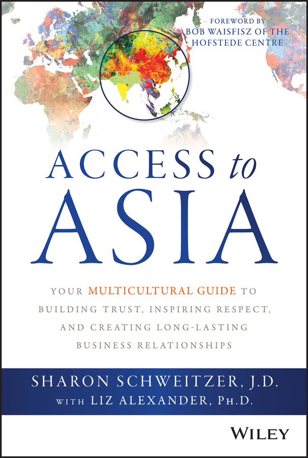 Alexander, Liz - Access to Asia: Your Multicultural Guide to Building Trust, Inspiring Respect, and Creating Long-Lasting Business Relationships, ebook