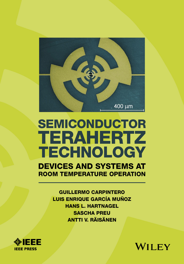 Carpintero, Guillermo - Semiconductor TeraHertz Technology: Devices and Systems at Room Temperature Operation, ebook