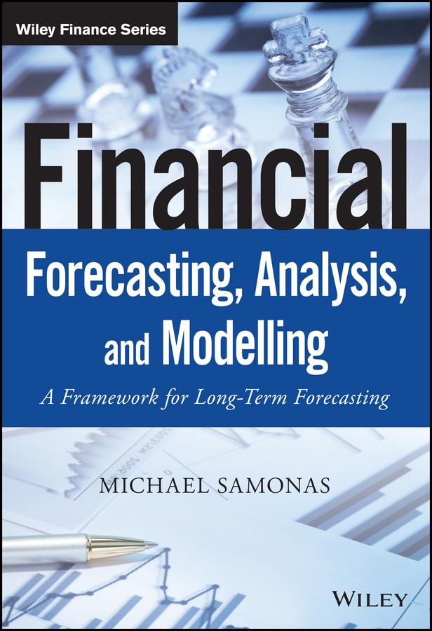 Samonas, Michael - Financial Forecasting, Analysis and Modelling: A Framework for Long-Term Forecasting, ebook