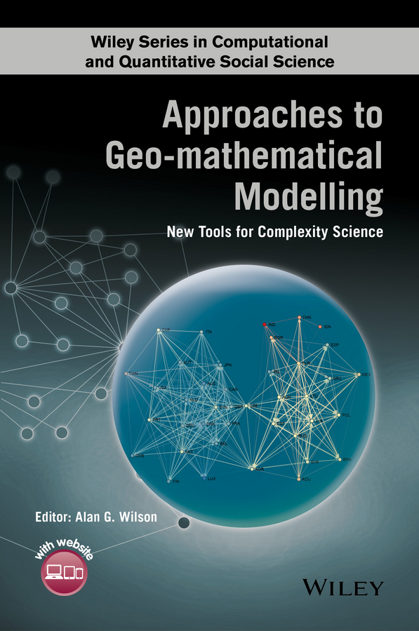 Wilson, Alan G. - Approaches to Geo-mathematical Modelling: New Tools for Complexity Science, ebook