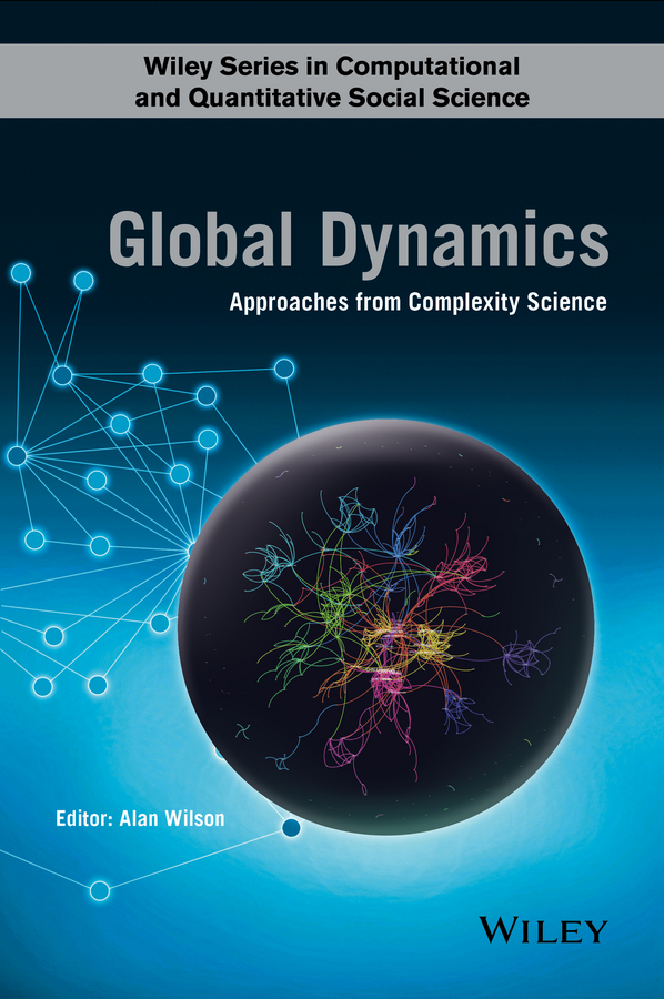 Wilson, Alan G. - Global Dynamics: Approaches from Complexity Science, ebook