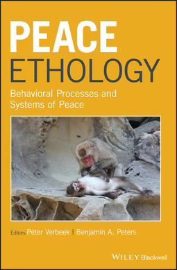 Peters, Benjamin A. - Peace Ethology: Behavioral Processes and Systems of Peace, ebook