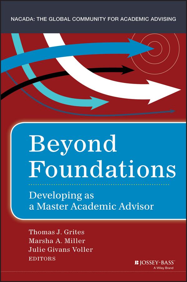 Grites, Thomas J. - Beyond Foundations: Developing as a Master Academic Advisor, ebook