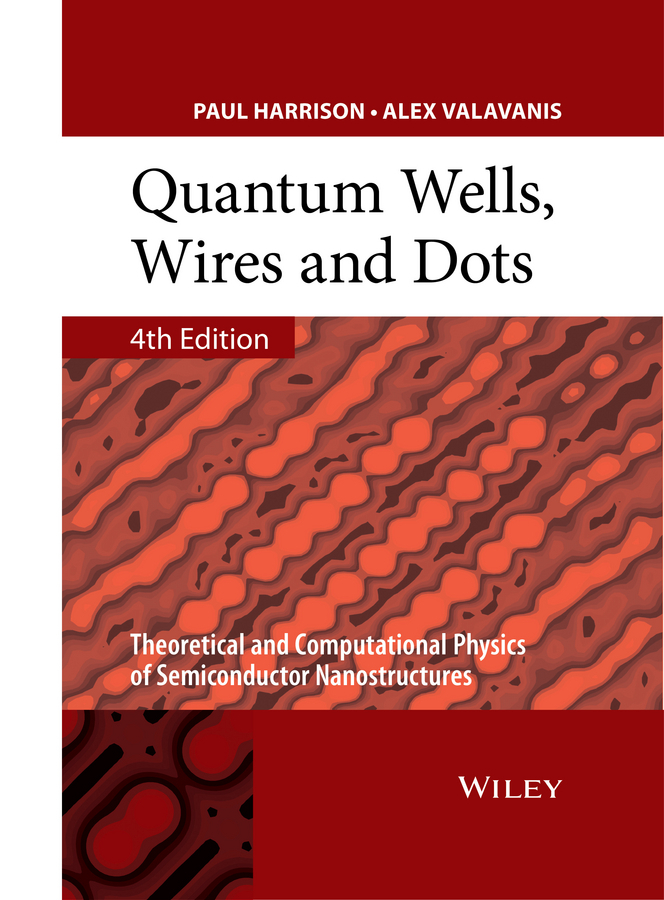 Harrison, Paul - Quantum Wells, Wires and Dots: Theoretical and Computational Physics of Semiconductor Nanostructures, ebook