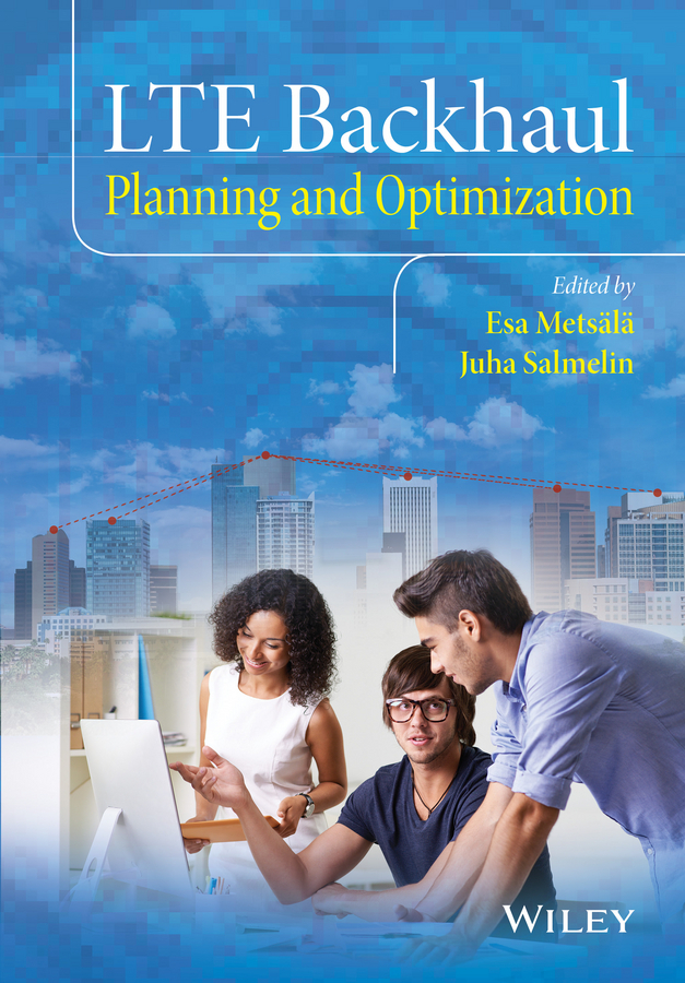 Metsälä, Esa Markus - LTE Backhaul: Planning and Optimization, ebook
