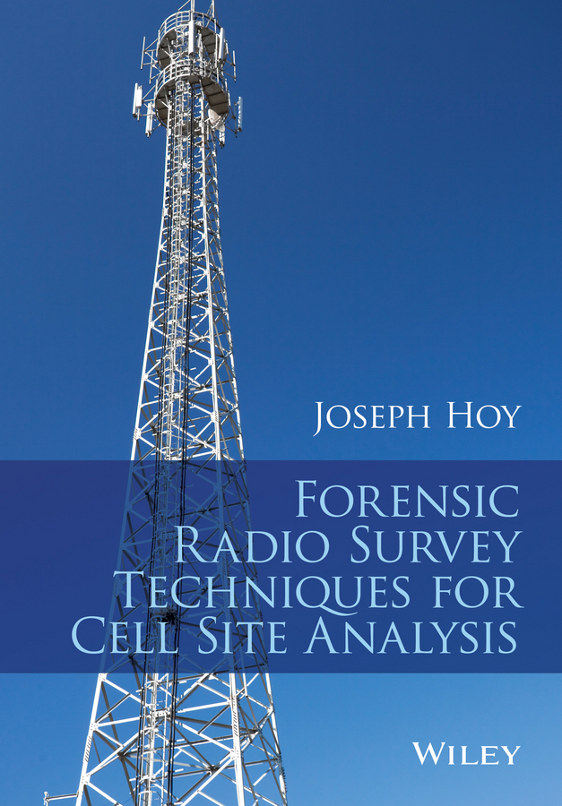 Hoy, Joseph - Forensic Radio Survey Techniques for Cell Site Analysis, ebook